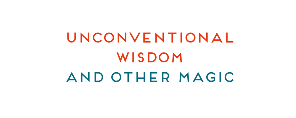 unconventional-wisdom-and-other-magic-for-website-1
